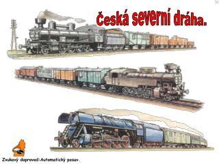 Česká severní dráha.