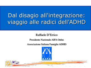 Dal disagio all'integrazione:  viaggio alle radici dell'ADHD