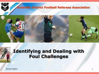 Identifying and Dealing with Foul Challenges