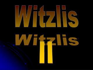 Witzlis II