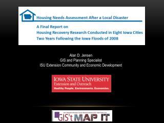 Alan D. Jensen GIS and Planning Specialist ISU Extension Community and Economic Development