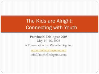 The Kids are Alright:          Connecting with Youth