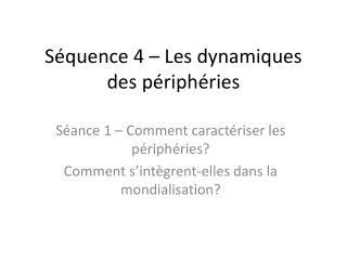 Séquence 4 – Les dynamiques des périphéries