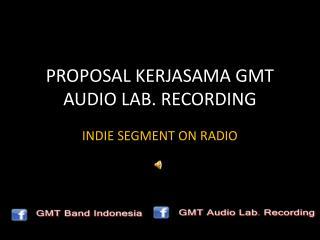 PROPOSAL KERJASAMA GMT AUDIO LAB. RECORDING