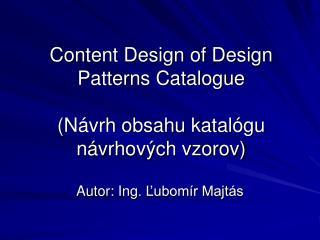 Content Design of Design Patterns Catalogue (Návrh obsahu katalógu návrhových vzorov)
