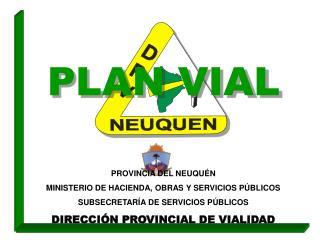 PROVINCIA DEL NEUQUÉN MINISTERIO DE HACIENDA, OBRAS Y SERVICIOS PÚBLICOS