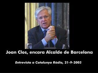 Joan Clos, encara Alcalde de Barcelona