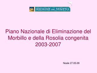 Piano Nazionale di Eliminazione del Morbillo e della Rosolia congenita 2003-2007