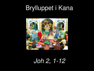 Brylluppet i  Kana Joh 2, 1-12