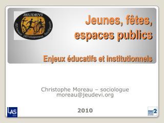 Jeunes, f�tes,  espaces publics Enjeux �ducatifs et institutionnels