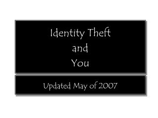 Identity Theft  and  You