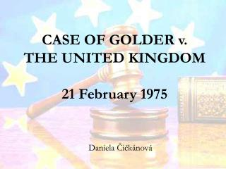CASE OF GOLDER v.  THE UNITED KINGDOM  21 February 1975