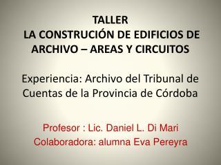Profesor : Lic. Daniel L. Di Mari Colaboradora: alumna Eva Pereyra