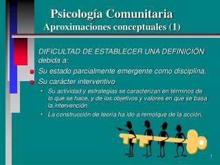 Psicolog�a Comunitaria  Aproximaciones conceptuales (1)