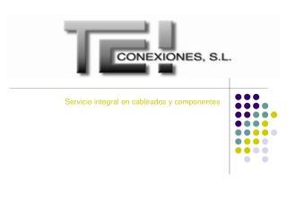 Servicio integral en cableados y componentes