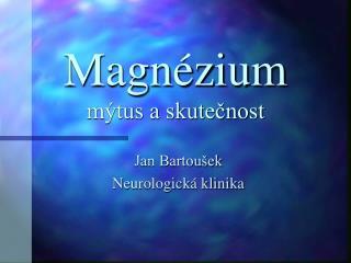 Magnézium mýtus a skutečnost