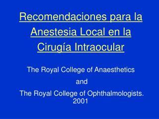 Recomendaciones para la Anestesia Local en la Cirugía Intraocular