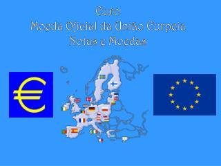 Euro Moeda Oficial da União Eurpeia Notas e Moedas