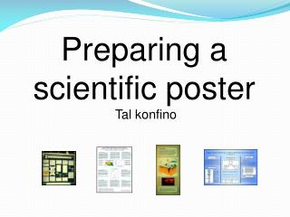 Preparing a scientific poster  Tal  konfino