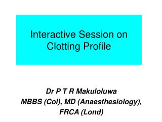 Interactive Session on Clotting Profile