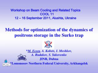 Workshop on Beam Cooling and Related Topics  COOL 11  12 – 16 September 2011, Alushta, Ukraine