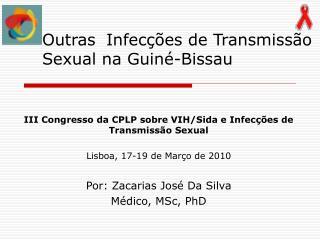 Outras Infec çõ es de Transmiss ã o Sexual  na Guiné-Bissau
