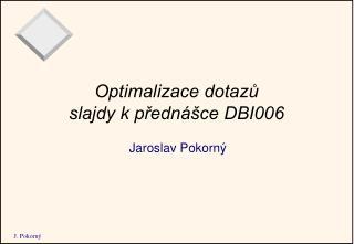 Optimalizace dotazů slajdy k přednášce DBI006