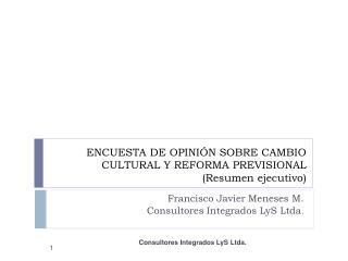 ENCUESTA DE OPINIÓN SOBRE CAMBIO CULTURAL Y REFORMA PREVISIONAL (Resumen ejecutivo)