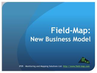 Field-Map: New Business Model