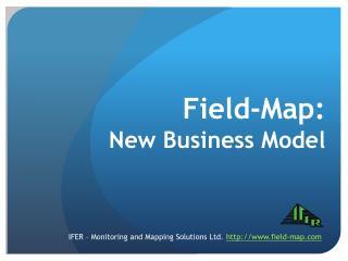 Field-Map: New Business Model