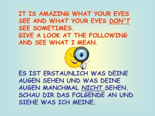 IT IS AMAZING WHAT YOUR EYES SEE AND WHAT YOUR EYES  DON'T  SEE SOMETIMES.�