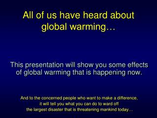 All of us have heard about global warming…
