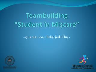 """Teambuilding  """" Student în Mișcare """""""