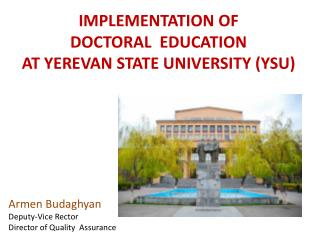IMPLEMENTATION OF DOCTORAL  EDUCATION AT YEREVAN STATE UNIVERSITY (YSU)