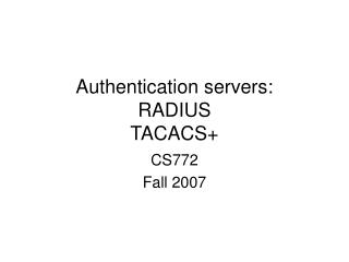 Authentication servers:  RADIUS TACACS