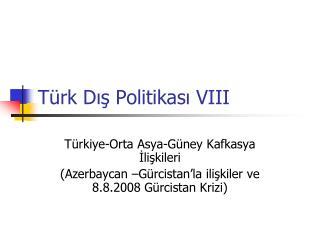 Türk Dış Politikası VIII