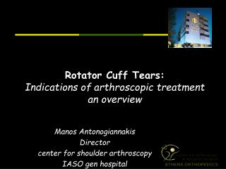 Rotator Cuff Tears:  Indications of arthroscopic treatment an overview