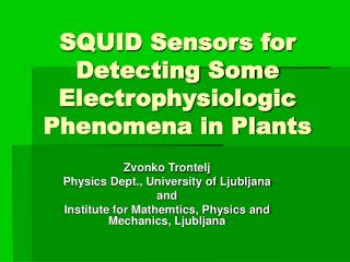 SQUID Sensors for Detecting Some Electrophysiologic Phenomena in Plants