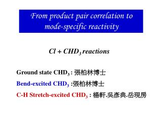 From product pair correlation to mode-specific reactivity