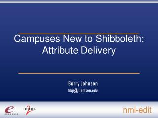Campuses New to Shibboleth: Attribute Delivery