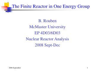 The Finite Reactor in One Energy Group