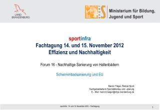 sport infra Fachtagung 14. und 15. November 2012 Effizienz und Nachhaltigkeit