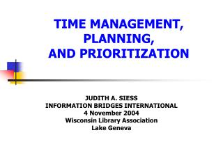 TIME MANAGEMENT, PLANNING,  AND PRIORITIZATION