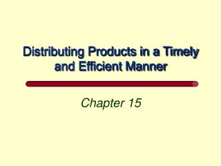 Distributing Products in a Timely and Efficient Manner