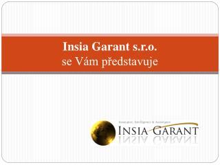 Insia Garant s.r.o. se Vám představuje