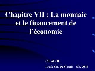 Chapitre VII : La monnaie et le financement de l'économie