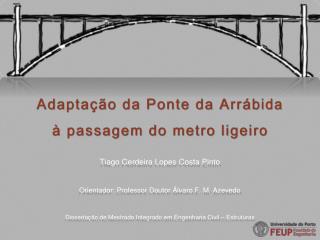 Adaptação da Ponte da Arrábida à passagem do metro ligeiro