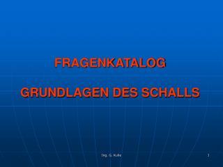 FRAGENKATALOG  GRUNDLAGEN DES SCHALLS