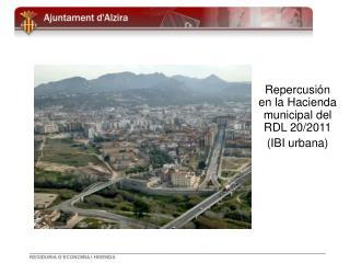 Repercusión en la Hacienda municipal del RDL 20/2011 (IBI urbana)