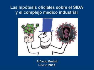 Las hipótesis oficiales sobre el SIDA  y el complejo medico industrial